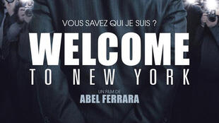 "Cartaz do filme ""Welcome to New York"", de Abel Ferrara, inspirado no escândalo que acabou com a carreira política do francês Dominique Strauss Kahn."