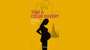 «Thaï à cœur ouvert», un livre de Lucie Delvert.