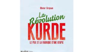 «PKK et la fabrique d'une utopie», d'Olivier Grojean.