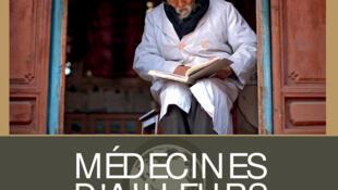 Couverture du livre «Médecines d'ailleurs. Rencontre avec ceux qui soignent autrement » aux éditions La Martinière.
