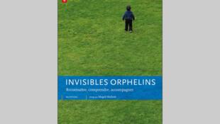 « Invisibles orphelins », dirigé par Magali Molinié.