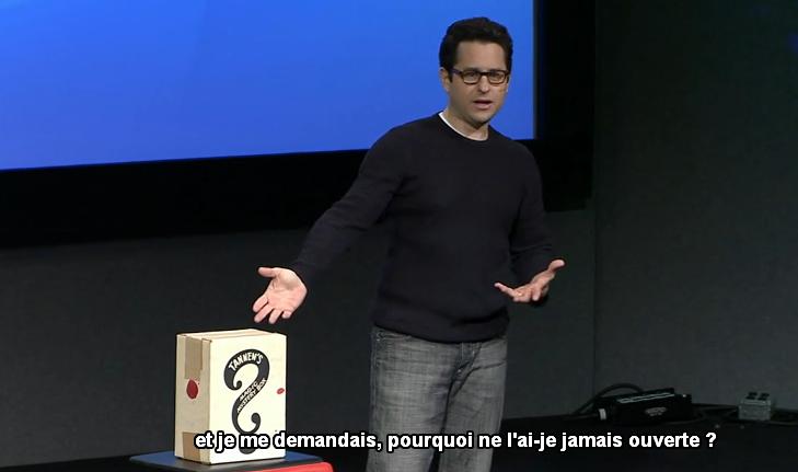 Selon JJ Abrams, une histoire c'est cela : une boîte magique sur laquelle on projette plus qu'il n'y a réellement.