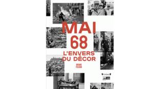 «Mai 68, l'envers du décor», de Bruno Fuligni.