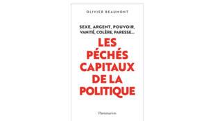 Les péchés capitaux de la politique d'Olivier Beaumont.