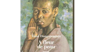 «À fleur de peau» un roman deTsitsi Dangarembga.