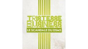Couverture du livre du docteur Patrick Landman: «Tristesse business, le scandale du DSM 5».