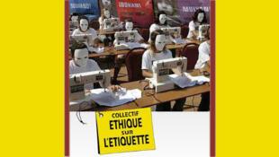 Le Collectif « l'Ethique-sur-l'Etiquette » rappelle leurs obligations aux entreprises qui utilisent de la main d'œuvre à bas coût.