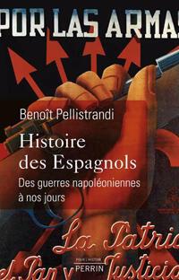 «Histoire des Espagnols», de Benoît Pellistrandi.