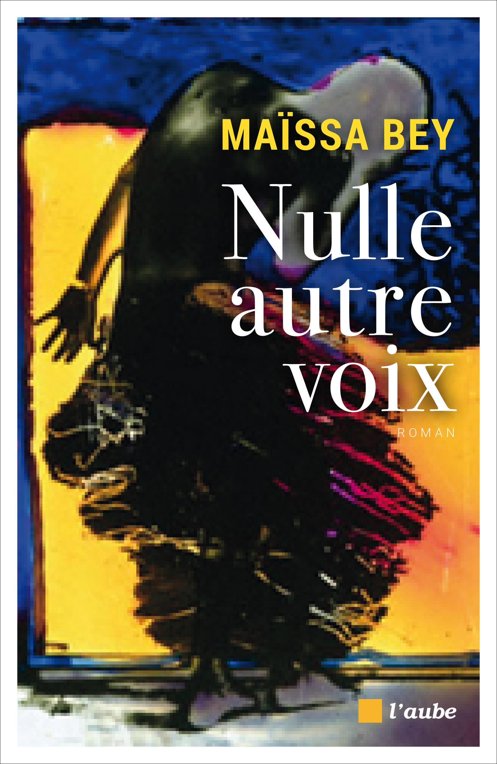 Maïssa Bey est romancière, féministe. « Nulle autre voix » est son nouveau roman, avec pour thème la criminalité féminine.