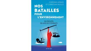 «Nos batailles pour l'environnement, 50 ans de procès, 50 ans de combat» de Corinne Lepage et Christian Huglo