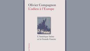 <i>L'adieu à l'Europe : </i>l'Amérique latine et la grande guerre, publié aux Editions Fayard.