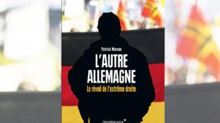 La couvertue de l'ouvrage de Patrick Moreau « L'autre Allemagne, le réveil de l'extrême-droite ».