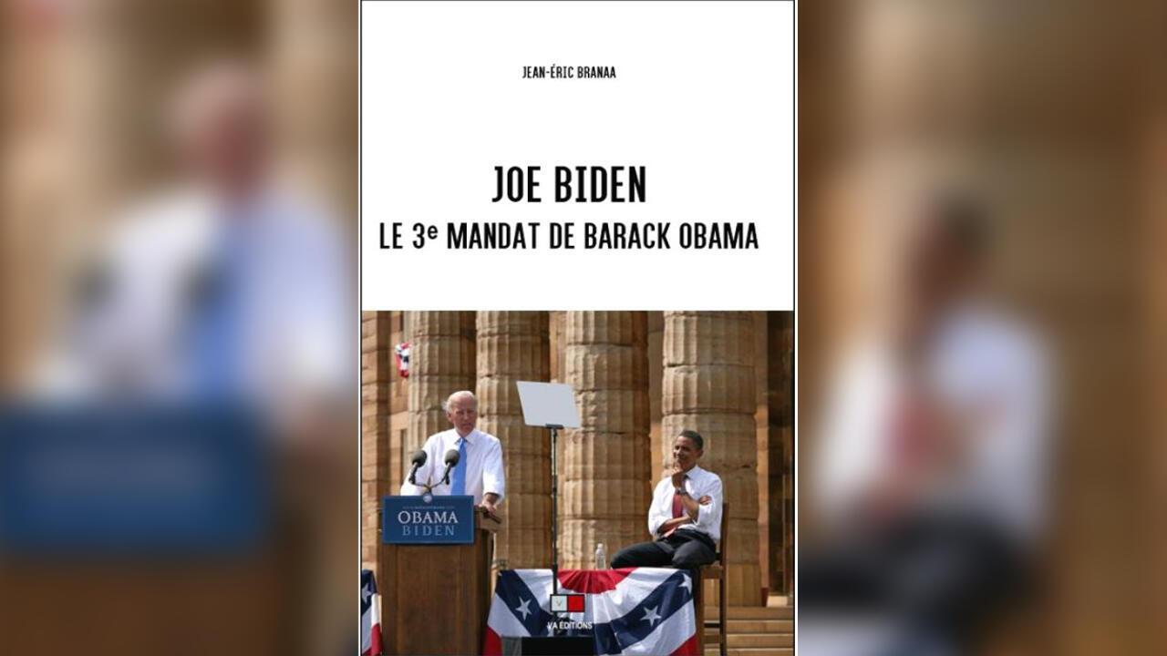 «Joe Biden, le troisième mandat de Barack Obama», par Jean-Eric Branaa.