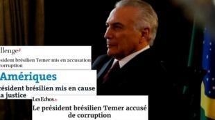A imprensa francesa dá destaque a denúncia por corrupção passiva contra o presidente brasileiro, Michel Temer.
