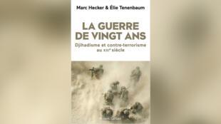 """""""La guerre de vingt ans"""", par Marc Hecker et Élie Tenenbaum."""