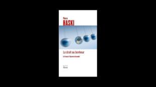 «Le droit au bonheur, la France à l'épreuve du monde», de Pierre Haski.