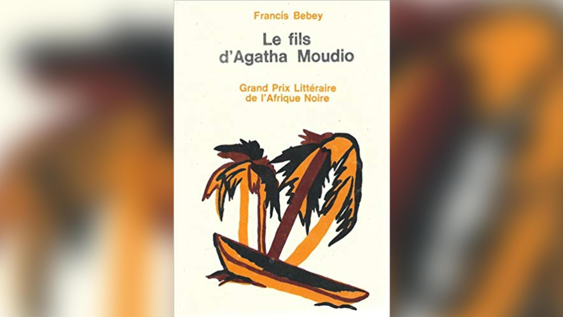 «Le Fils d'Agatha Moudio», de Francis Bebey.