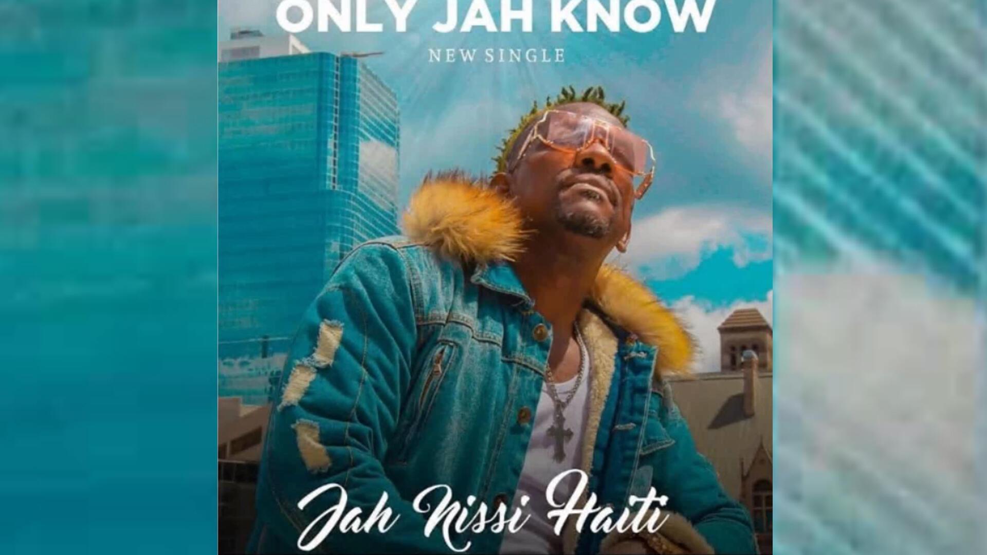 """Affiche officielle annonçant le single """"Only Jah know"""" de Jah Nissi Haiti."""
