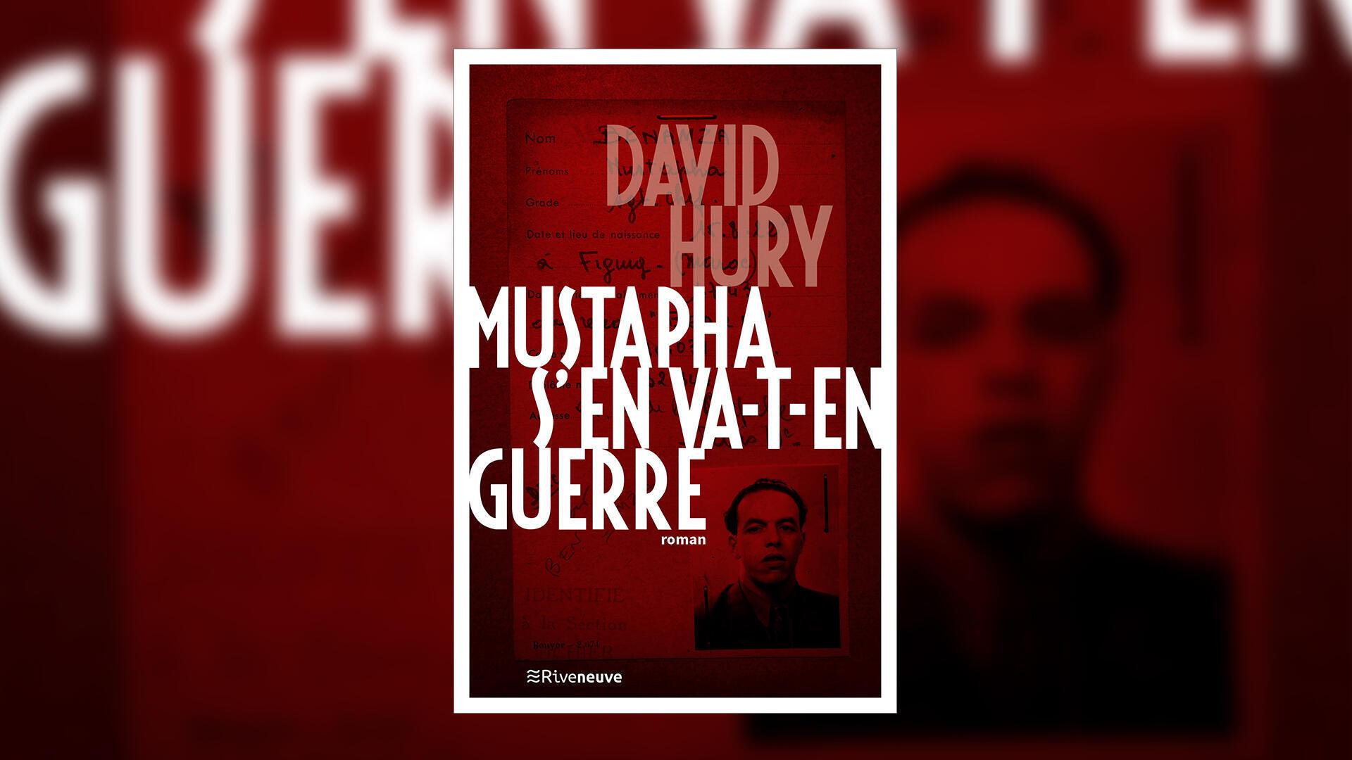 Mustapha s'en va-t-en guerre - David Hury