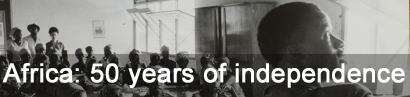 Dossier: 50 years of African independence