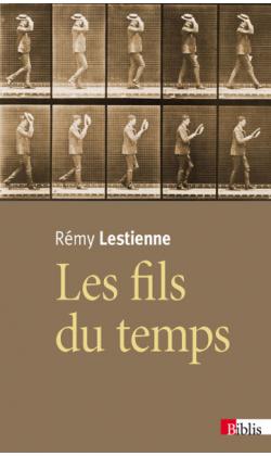 Couverture du livre «Les fils du temps» de Rémy Lestienne.