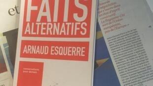 Le vertige des faits alternatifs - Arnaud Esquerre - Éditions Textuel.