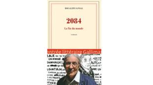 «2084, la fin du monde», de Boualem Sansal.