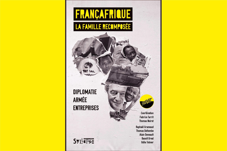 <i>Françafrique, la famille recomposée, </i>paru aux Editions Syllepse.
