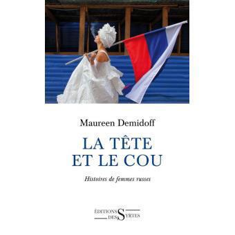 La journaliste Maureen Demidoff signe un ouvrage sur la Russie abordée sous l'angle des femmes et de leur place dans la société.