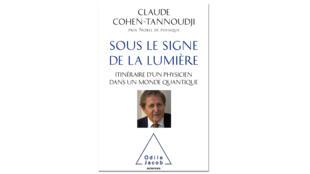 Couverture «Sous le signe de la lumière», de Claude Cohen-Tannoudji.