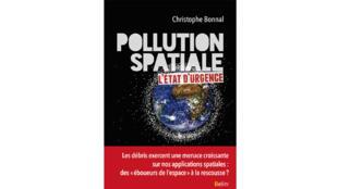Couverture de l'ouvrage «Pollution spatiale : l'état d'urgence» de Christophe Bonnal.