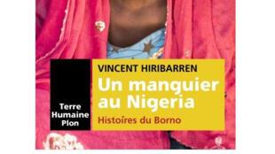 «Un manguier au Nigeria, histoire du Borno», de Vincent Hiribarren.