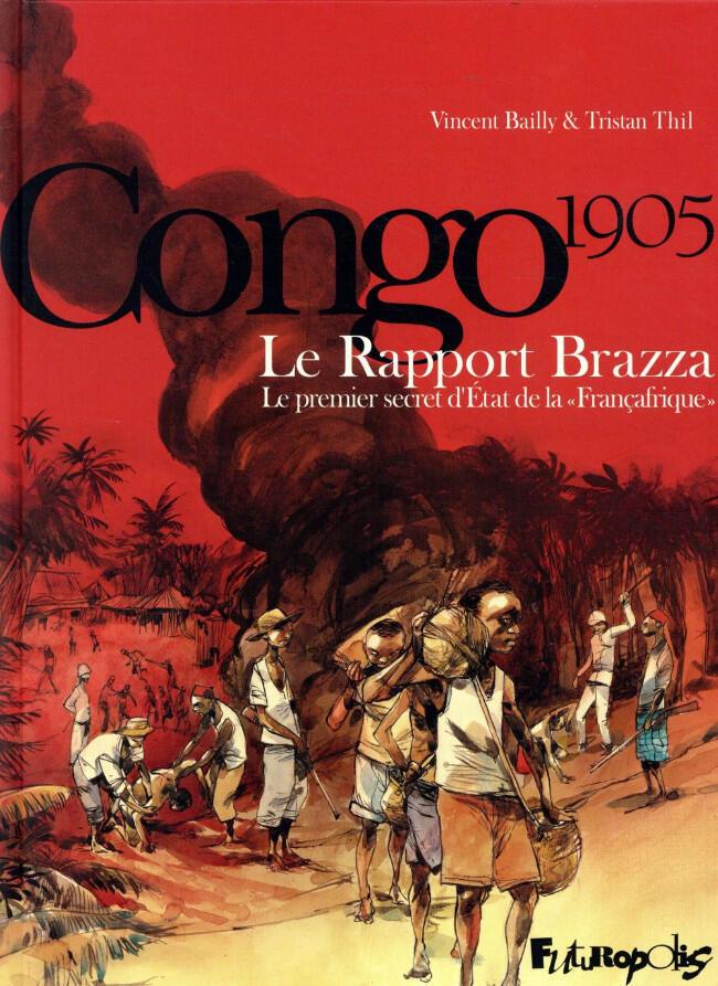 Couverture de la bande dessinée «Le rapport Brazza, le premier secret d'Etat de la 'Françafrique'», de Vincent Bailly et Tristan Thil.