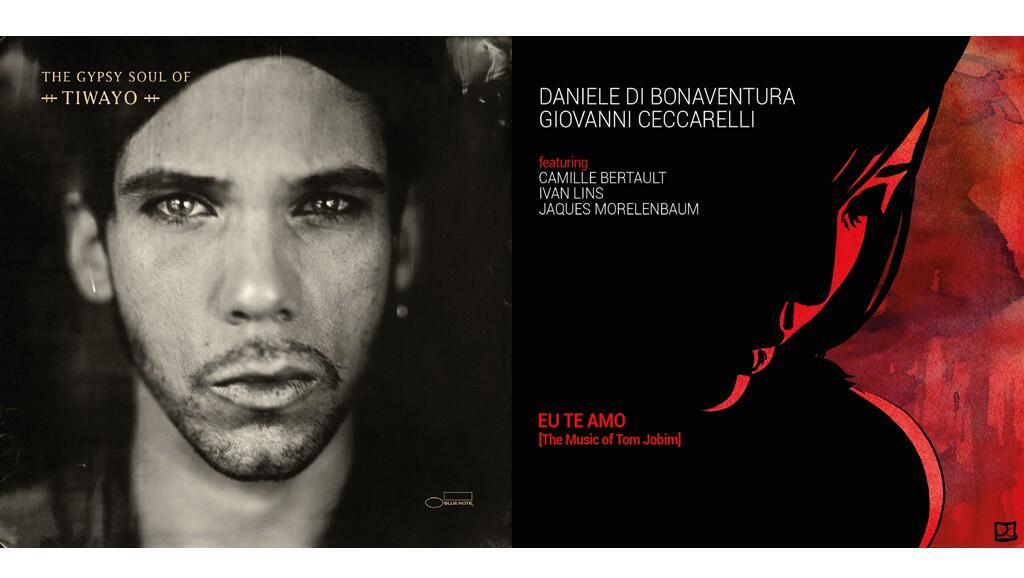 "Tiwayo ""Gypsy Soul"" ; Giovanni Ceccarelli et Daniele di Bonaventura ""Eu Te Amo - Tribute to Tom Jobim""."