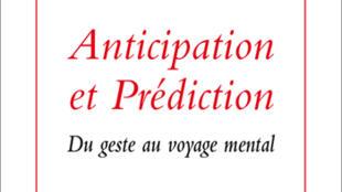 Anticipation et prédiction.
