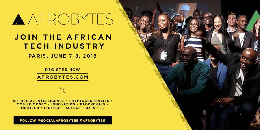 Afrobytes 2018 a réuni les acteurs de la Tech mondiale à Paris le 7 et 8 juin à Paris et ainsi permettre des connexions avec les acteurs de la tech africaine.