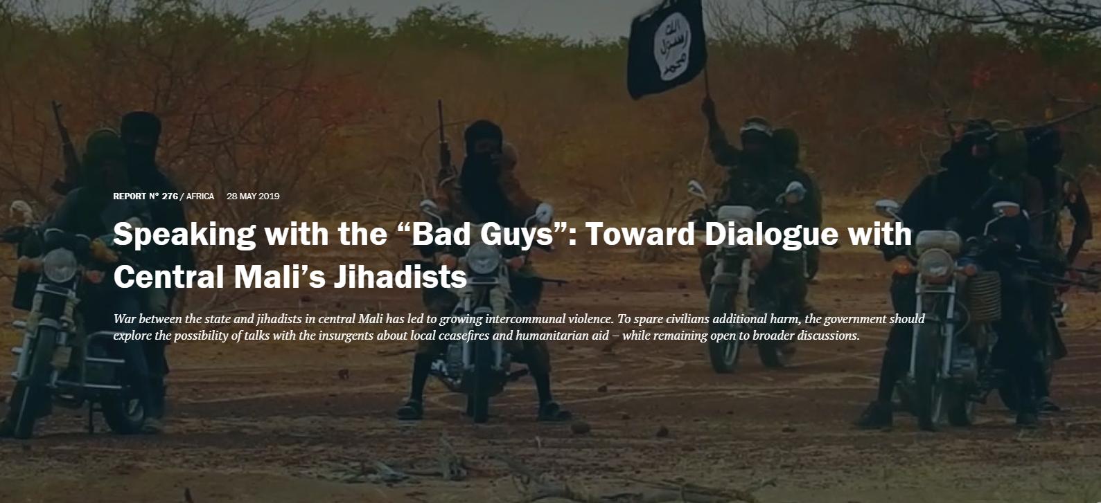 Dans un rapport publié le 28 mai 2019, l'International Crisis Group prône un dialogue avec les jihadistes du centre du pays.