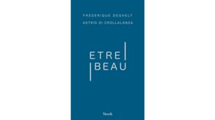 «Etre beau», par Frédérique Deghelt et Astrid di Crollalanza.