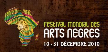NOTRE DOSSIER SPECIAL Festival Mondial des Arts Nègres