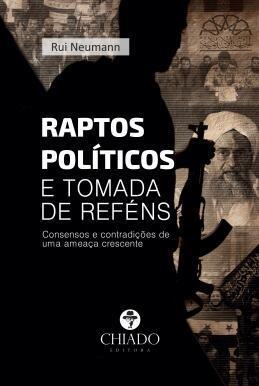 "Capa do livro de Rui Neumann  ""Raptos políticos e tomada de reféns"""