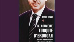 <i>La nouvelle Turquie d'Erdogan. Du rêve démocratique à la dérive autoritaire, </i>d'Ahmet Insel. Publié aux Éditions La Découverte.