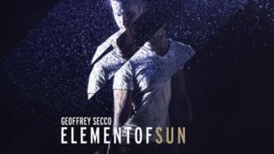 <i>Element of Sun, </i> le deuxième album de l'interprète Geoffrey Secco.