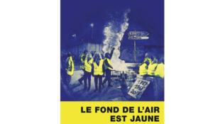 «Le fond de l'air est jaune, comprendre une révolte inédite», de Joseph Confavreux.