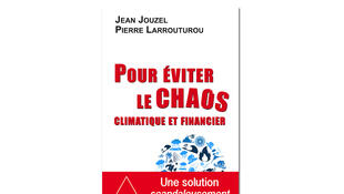«Pour éviter le chaos climatique et financier», de Jean Jouzel et Pierre Larrouturou.