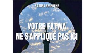 «Votre fatwa ne s'applique pas ici», de Karima Bennoune.