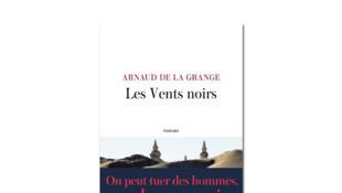 Couverture «Les vents noirs», d'Arnaud de la Grange.