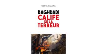 Couverture du livre: «Baghdadi, calife de la terreur» de Sofia Amara.