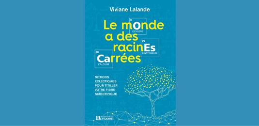 Couverture du livre «Le monde a des racines carrées», de Viviane Lalande.