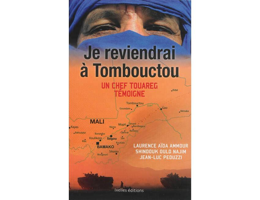<i>Je reviendrai à Tombouctou - un chef touareg témoigne, </i>paru aux éditions Ixelles.
