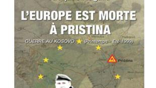 Couverture du livre, «L'Europe est morte à Pristina»